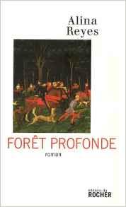 """""""Forêt profonde"""", 2007, éd du Rocher, 376 pages"""