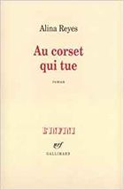 """Au corset qui tue"", 1992, éd Gallimard, 88 pages"