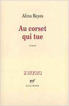 """""""Au corset qui tue"""", 1992, éd Gallimard, 88 pages"""