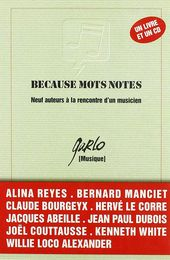 """Because mots notes"", collectif, livre + CD musique sous la direction de Garlo, 1998, éd Le Castor Astral"