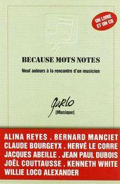 """""""Because mots notes"""", collectif, livre + CD musique sous la direction de Garlo, 1998, éd Le Castor Astral"""