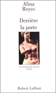 """""""Derrière la porte"""", 1994, éd Robert Laffont, 213 pages"""