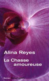 """""""La chasse amoureuse"""", 2004, éd Robert Laffont, 270 pages"""