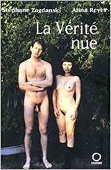 """""""La vérité nue"""", avec Stéphane Zagdanski, 2002, éd Pauvert, 200 pages"""