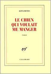 """""""Le chien qui voulait me manger"""", 1996, éd Gallimard, 180 pages"""