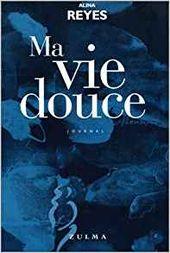 """Ma vie douce"", 2001, éd Zulma, 401 pages"