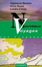"""""""Nouveaux voyages aux Pyrénées"""", avec Stéphanie Benson et Lucien d'Azay, 2000, éd Climats, 142 pages"""
