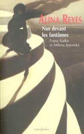 """""""Nus devant les fantômes, Franz Kafka et Milena Jezenska"""", 2000, Éditions 1, 194 pages"""