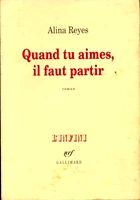 """""""Quand tu aimes, il faut partir"""",  1993, éd Gallimard"""