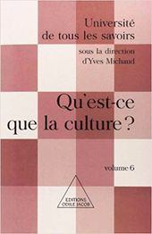 """Qu'est-ce que la culture ?"", collectif sous la direction d'Yves Michaud,  2001, éd Odile Jacob, 844 pages"