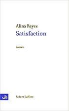 """Satisfaction"", 2002, éd Robert Laffont, 198 pages"
